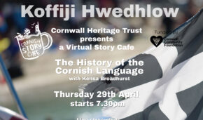 The History of the Cornish Language - a Virtual Story Cafe with Kensa Broadhurst