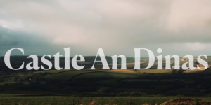 film of Castle an dinas